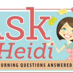 Ask Heidi: A New Blog Series