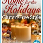Home for the Holidays – Gluten Free Style