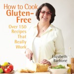How to Cook Gluten Free by Elizabeth Barbone (with a Giveaway!)